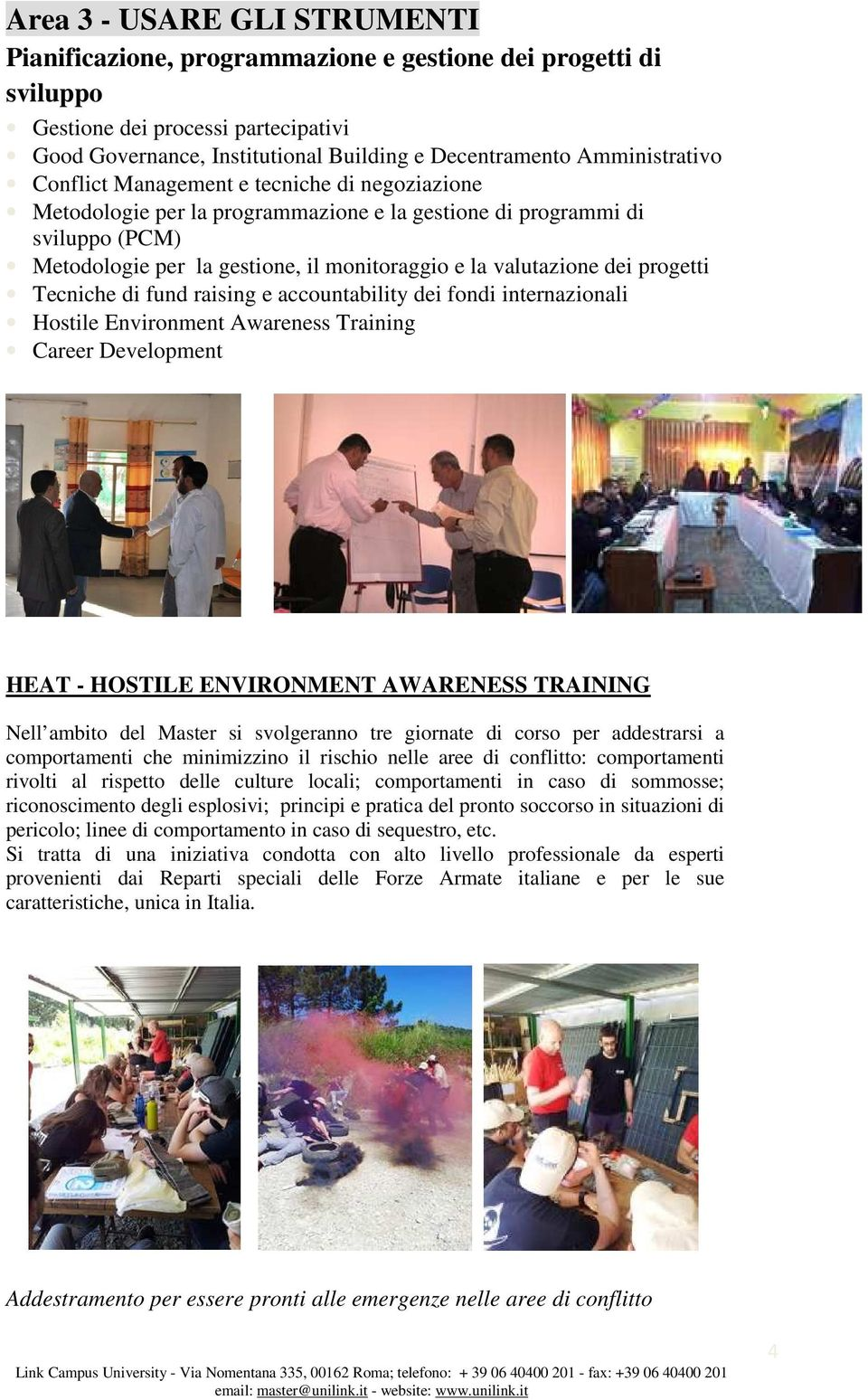 valutazione dei progetti Tecniche di fund raising e accountability dei fondi internazionali Hostile Environment Awareness Training Career Development HEAT - HOSTILE ENVIRONMENT AWARENESS TRAINING