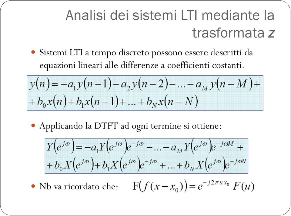 equazioni lineari alle differenze a coefficienti costanti.