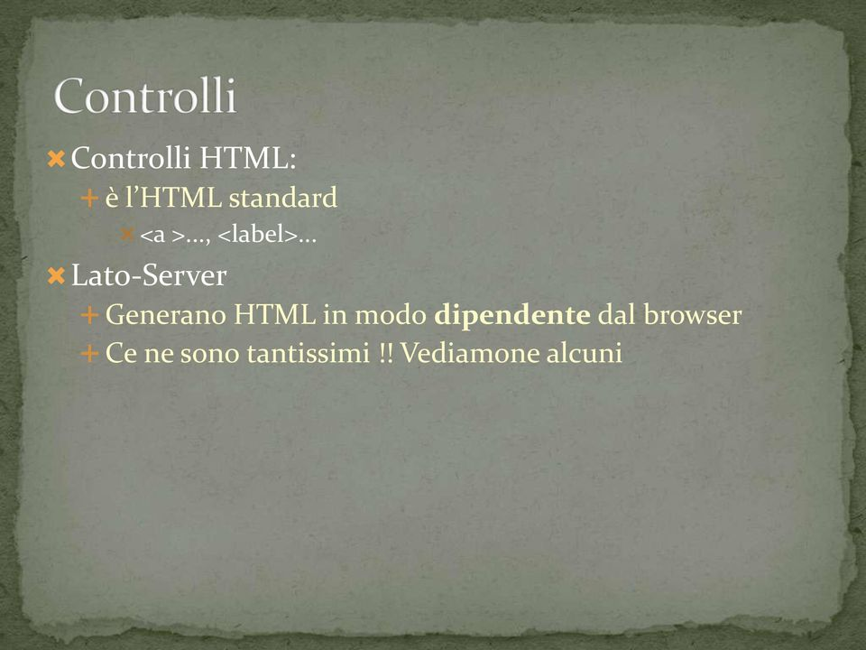 .. Lato-Server Generano HTML in modo