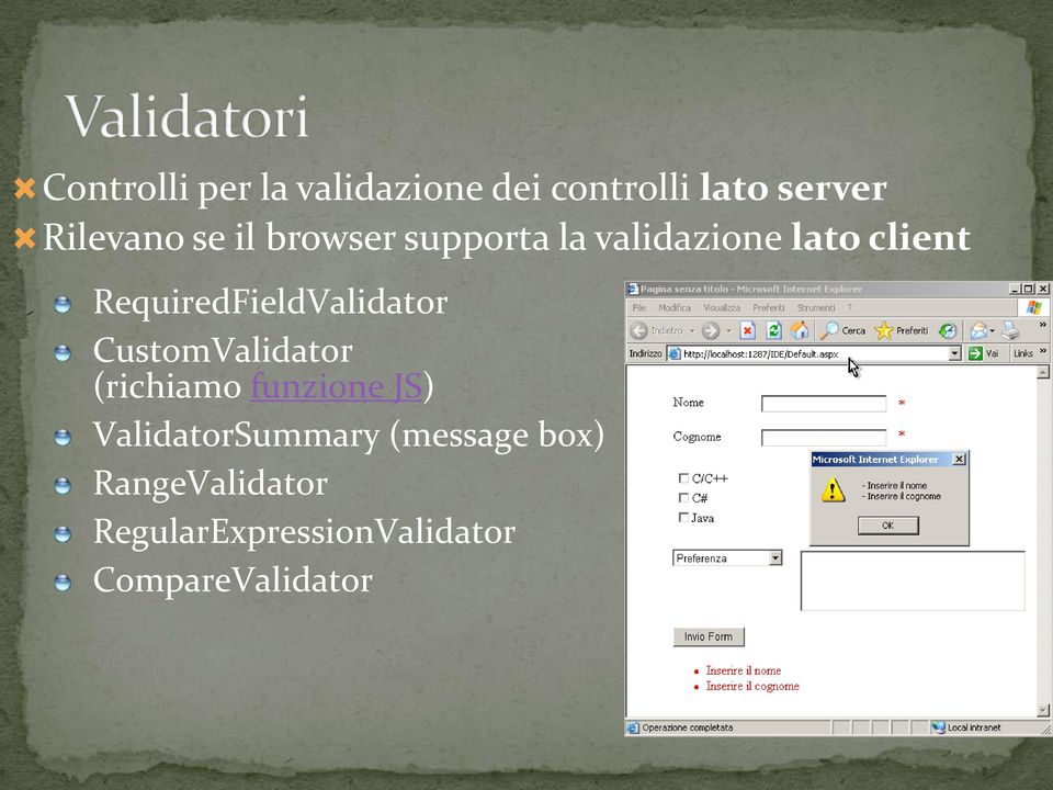 RequiredFieldValidator CustomValidator (richiamo funzione JS)