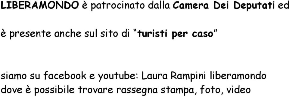 siamo su facebook e youtube: Laura Rampini
