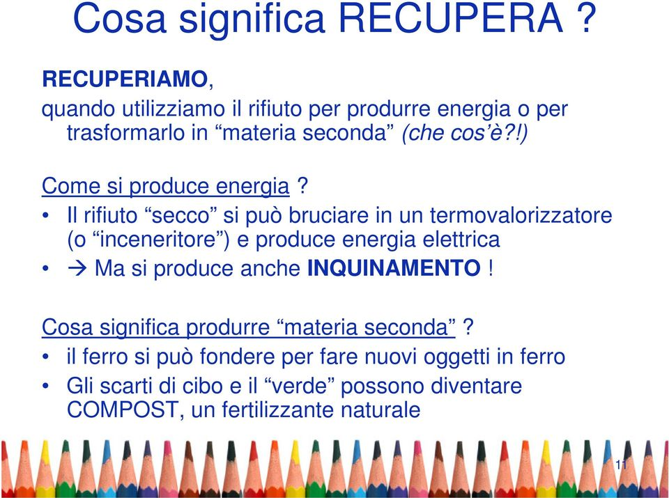 !) Come si produce energia?