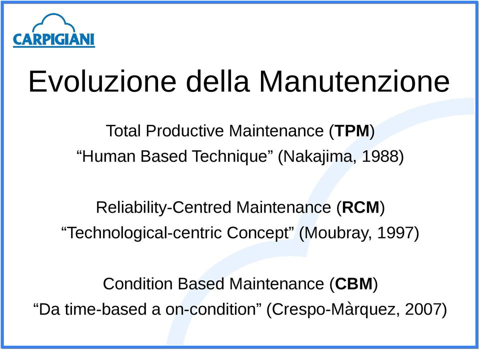 Maintenance (RCM) Technological-centric Concept (Moubray, 1997)