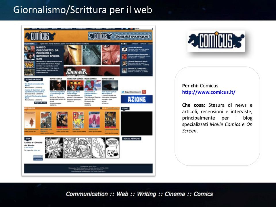 it/ Che cosa: Stesura di news e artcoli,