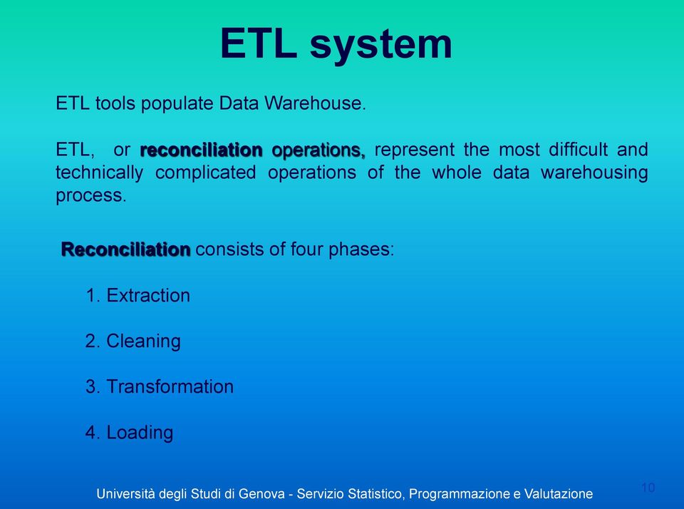 technically complicated operations of the whole data warehousing