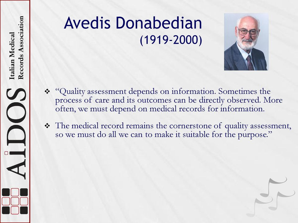 More often, we must depend on medical records for information.