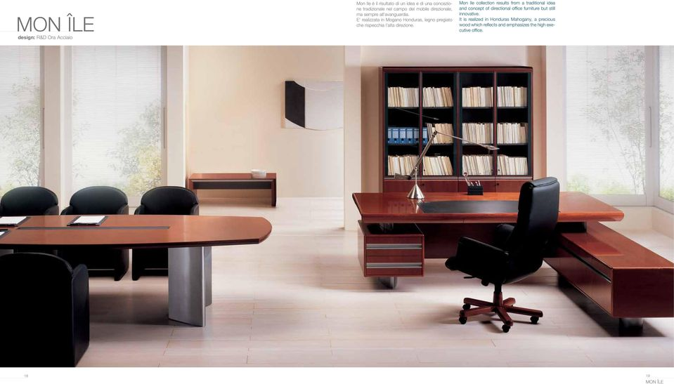 Mon Ile collection results from a traditional idea and concept of directional office furniture but still innovative.