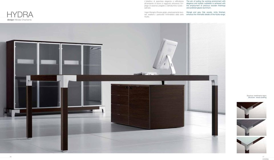The aim of suiting the working environment with elegance and stylistic subtleties is achieved with the employment of precious wooden finishings and