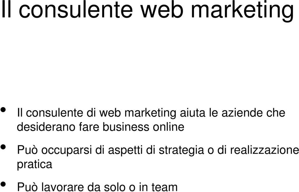 business online Può occuparsi di aspetti di