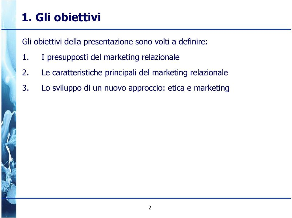 I presupposti del marketing relazionale 2.