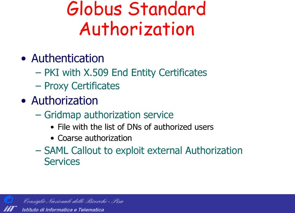 authorization service File with the list of DNs of authorized users oarse