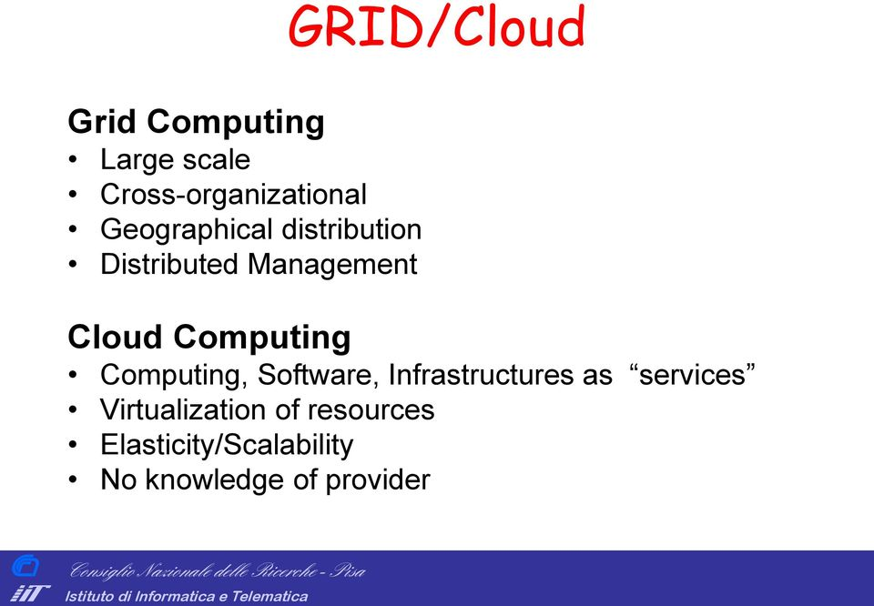 Infrastructures as services Virtualization of resources