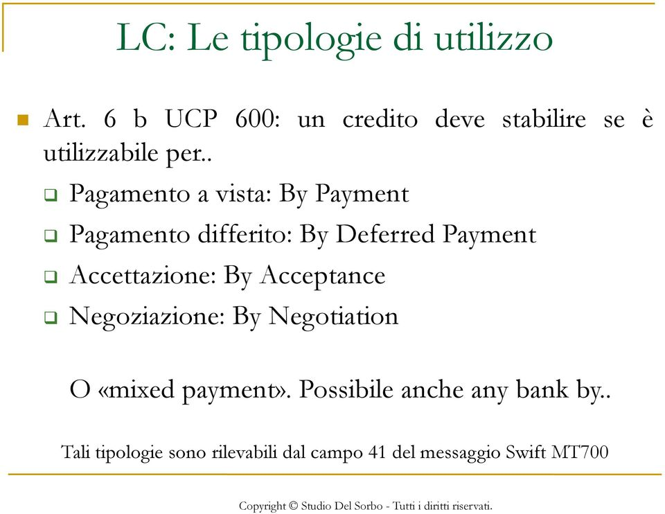. Pagamento a vista: By Payment Pagamento differito: By Deferred Payment