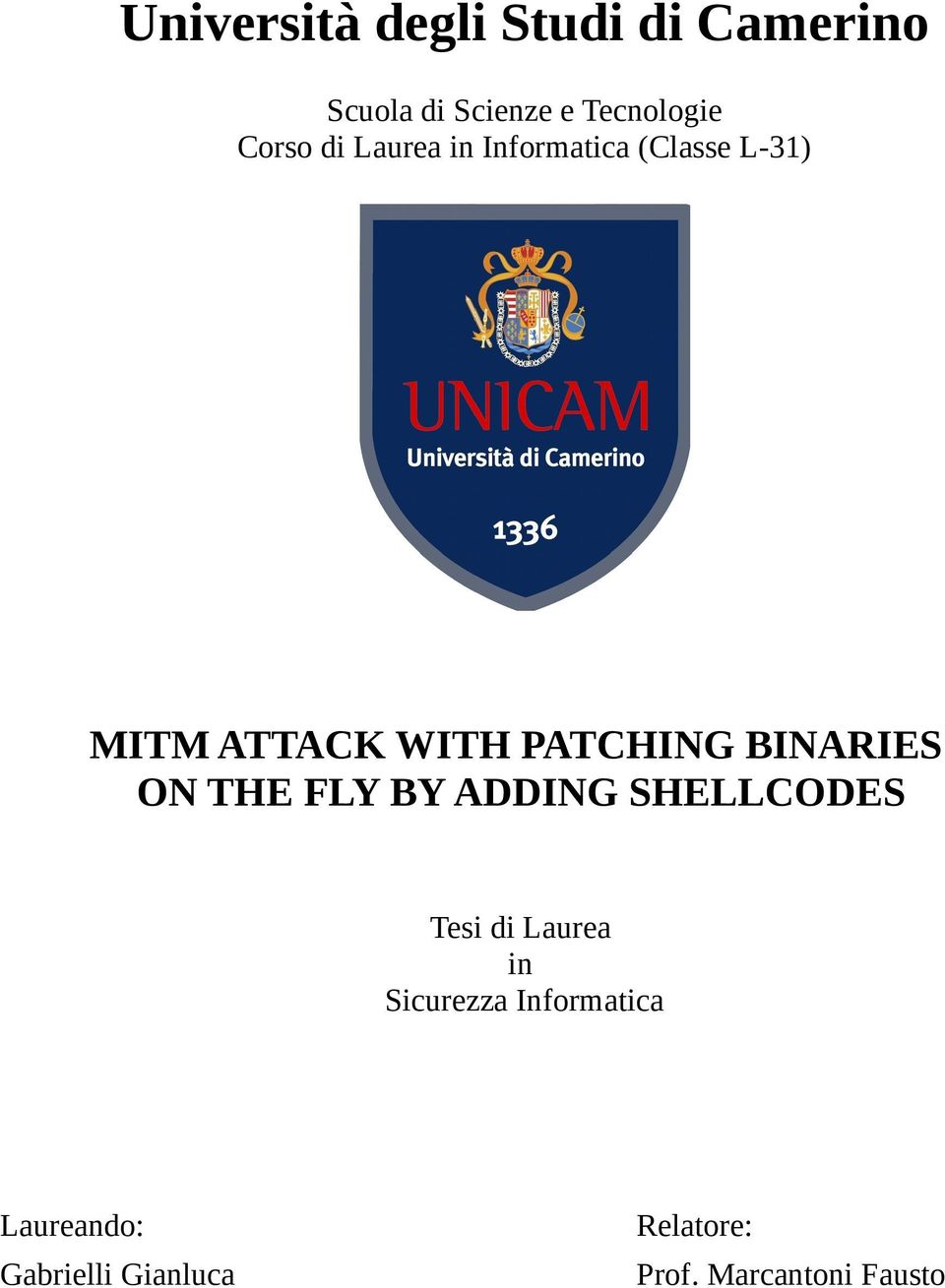 BINARIES ON THE FLY BY ADDING SHELLCODES Tesi di Laurea in Sicurezza
