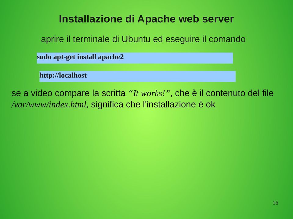 http://localhost se a video compare la scritta It works!
