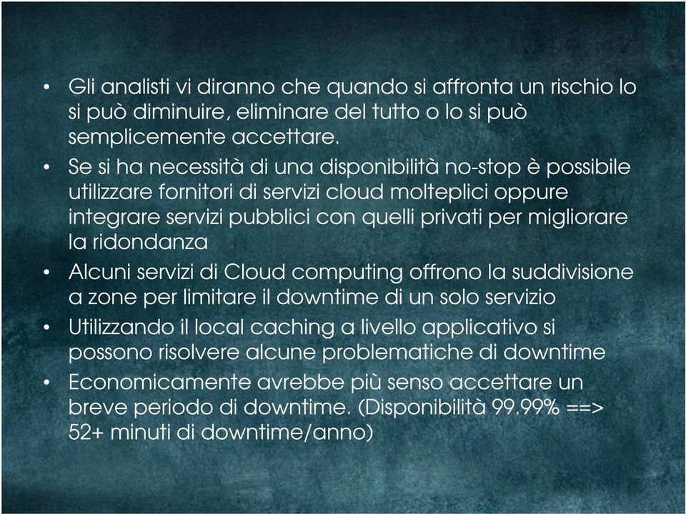 Printing pubblici or Copying con quelli not allowed privati per migliorare la ridondanza Alcuni servizi di Printing Cloud or computing Copying not offrono allowed la suddivisione a zone per limitare
