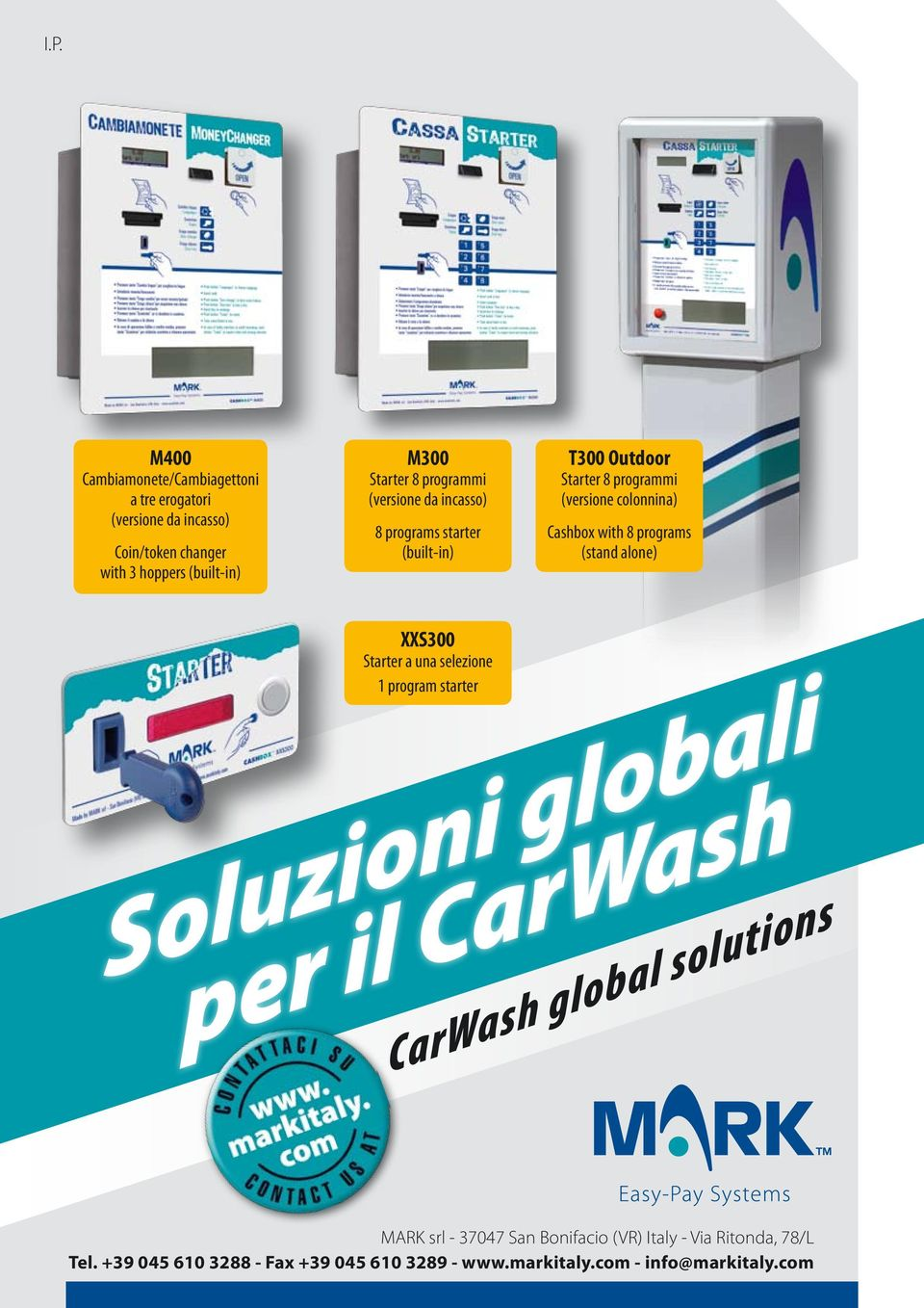 programs (stand alone) XXS300 Starter a una selezione 1 program starter Soluzioni globali per il CarWash CarWash global solutions MARK