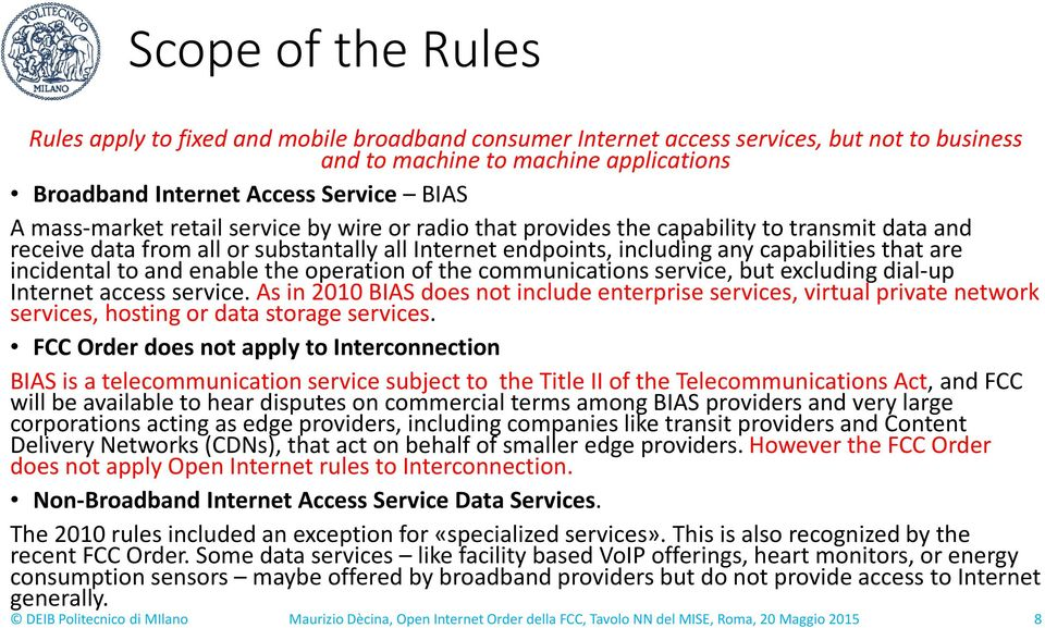 enablethe operationof the communicationsservice, butexcludingdial-up Internet accessservice.