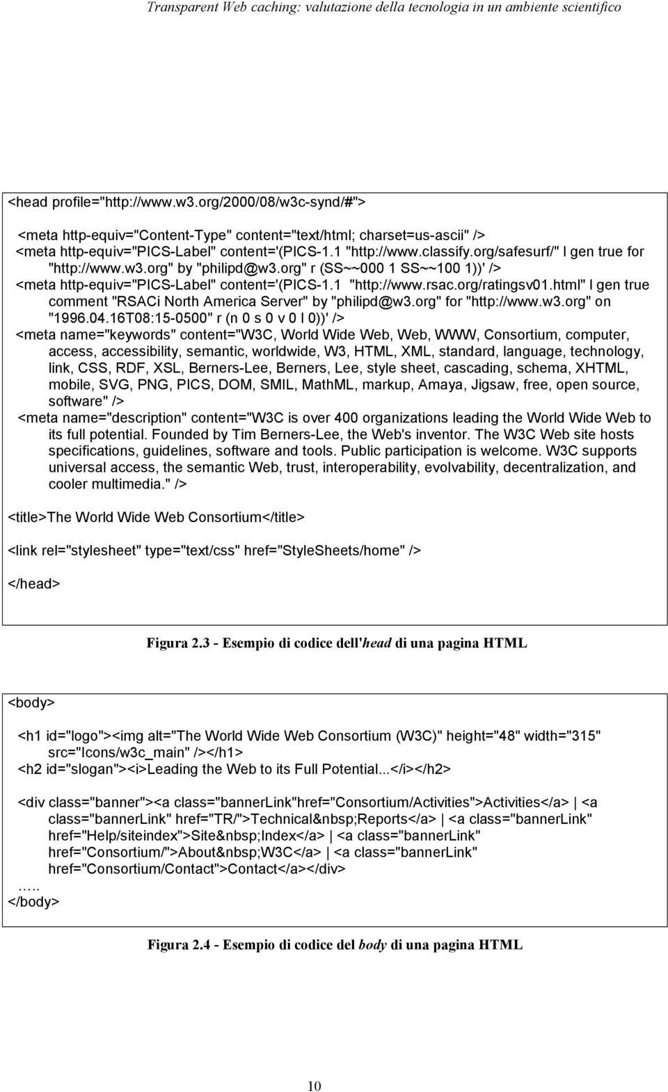 "html"" l gen true comment ""RSACi North America Server"" by ""philipd@w3.org"" for ""http://www.w3.org"" on ""1996.04."