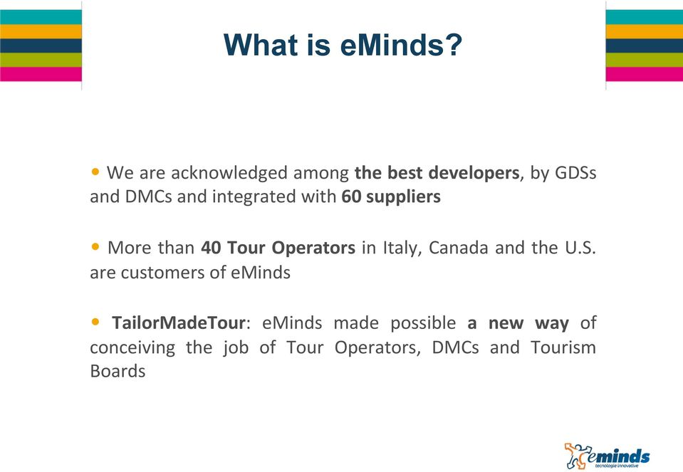 integrated with 60 suppliers More than 40 Tour Operators in Italy, Canada