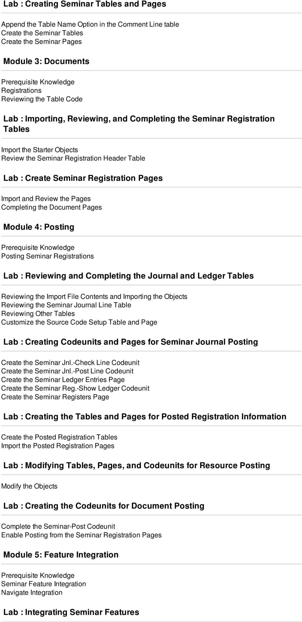 and Review the Pages Completing the Document Pages Module 4: Posting Posting Seminar Registrations Lab : Reviewing and Completing the Journal and Ledger Tables Reviewing the Import File Contents and