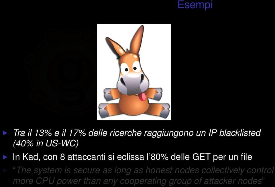 delle GET per un file The system is secure as long as honest nodes
