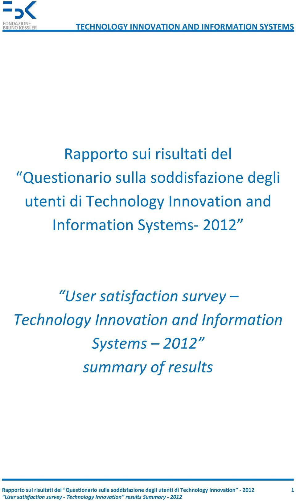 Technology Innovation and Information Systems 2012 summary of results  Technology