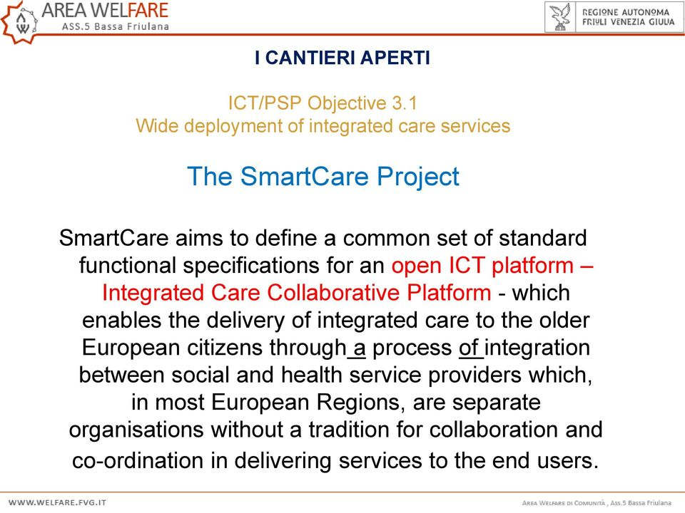 specifications for an open ICT platform Integrated Care Collaborative Platform - which enables the delivery of integrated care to the older