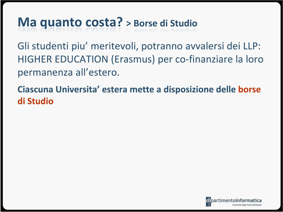 avvalersi dei LLP: HIGHER EDUCATION (Erasmus) per