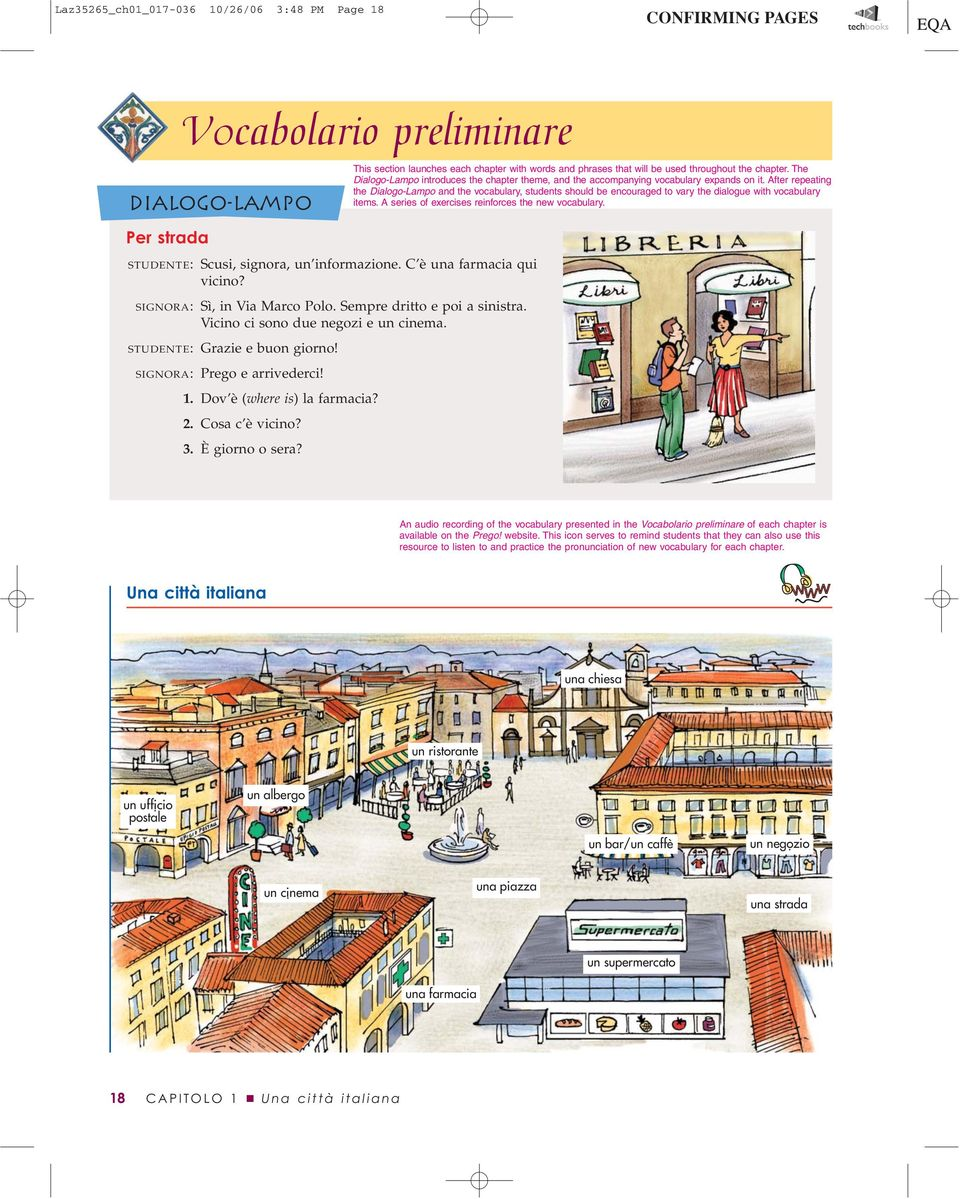 È giorno o sera? This section launches each chapter with words and phrases that will be used throughout the chapter.