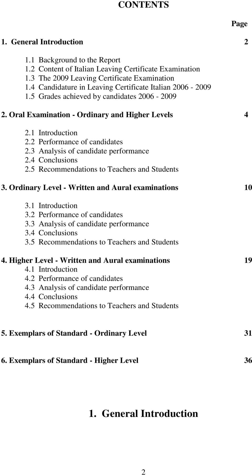 3 Analysis of candidate performance 2.4 Conclusions 2.5 Recommendations to Teachers and Students 3. Ordinary Level - Written and Aural examinations 10 3.1 Introduction 3.2 Performance of candidates 3.