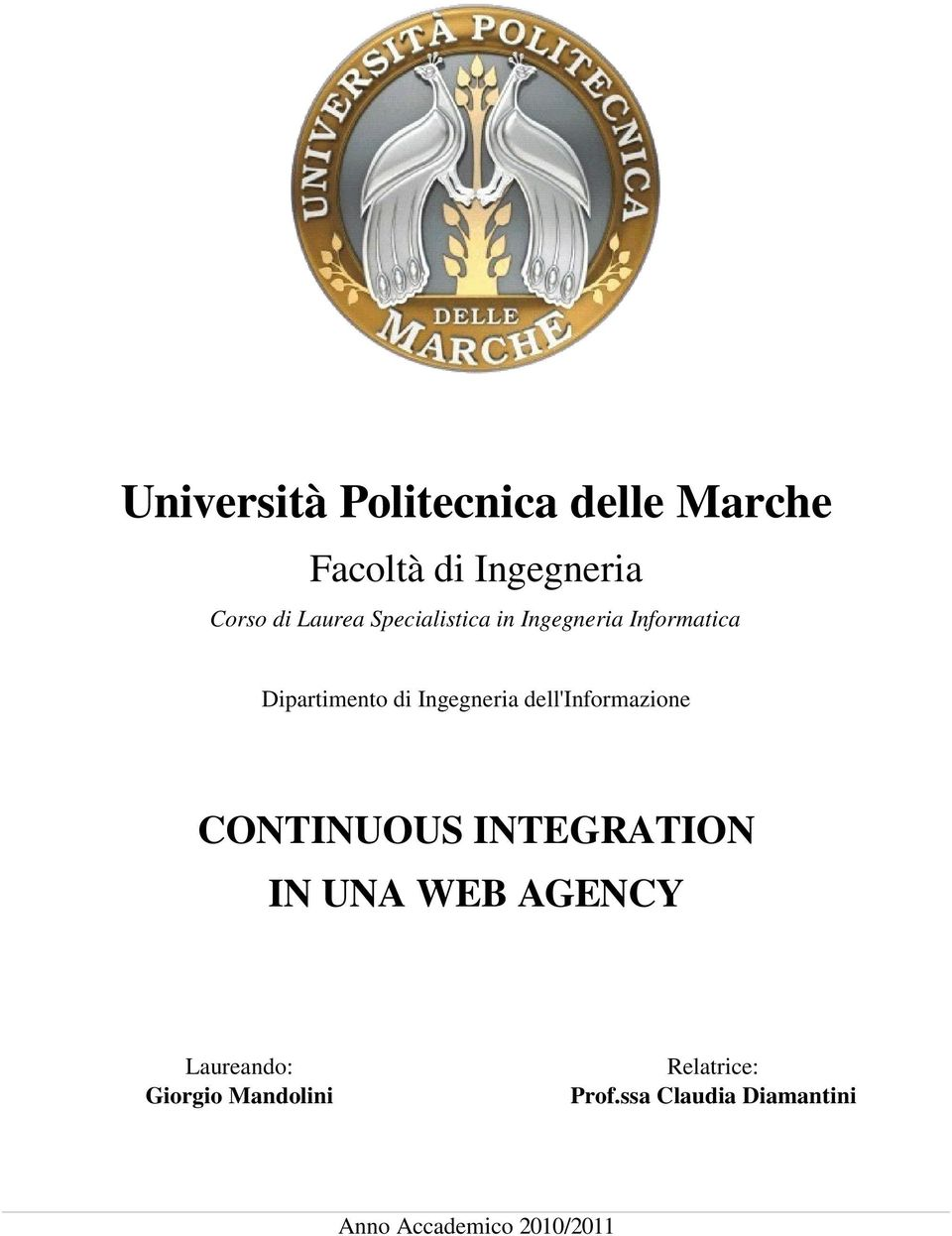 dell'informazione CONTINUOUS INTEGRATION IN UNA WEB AGENCY Laureando: