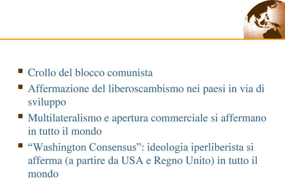 affermano in tutto il mondo Washington Consensus : ideologia