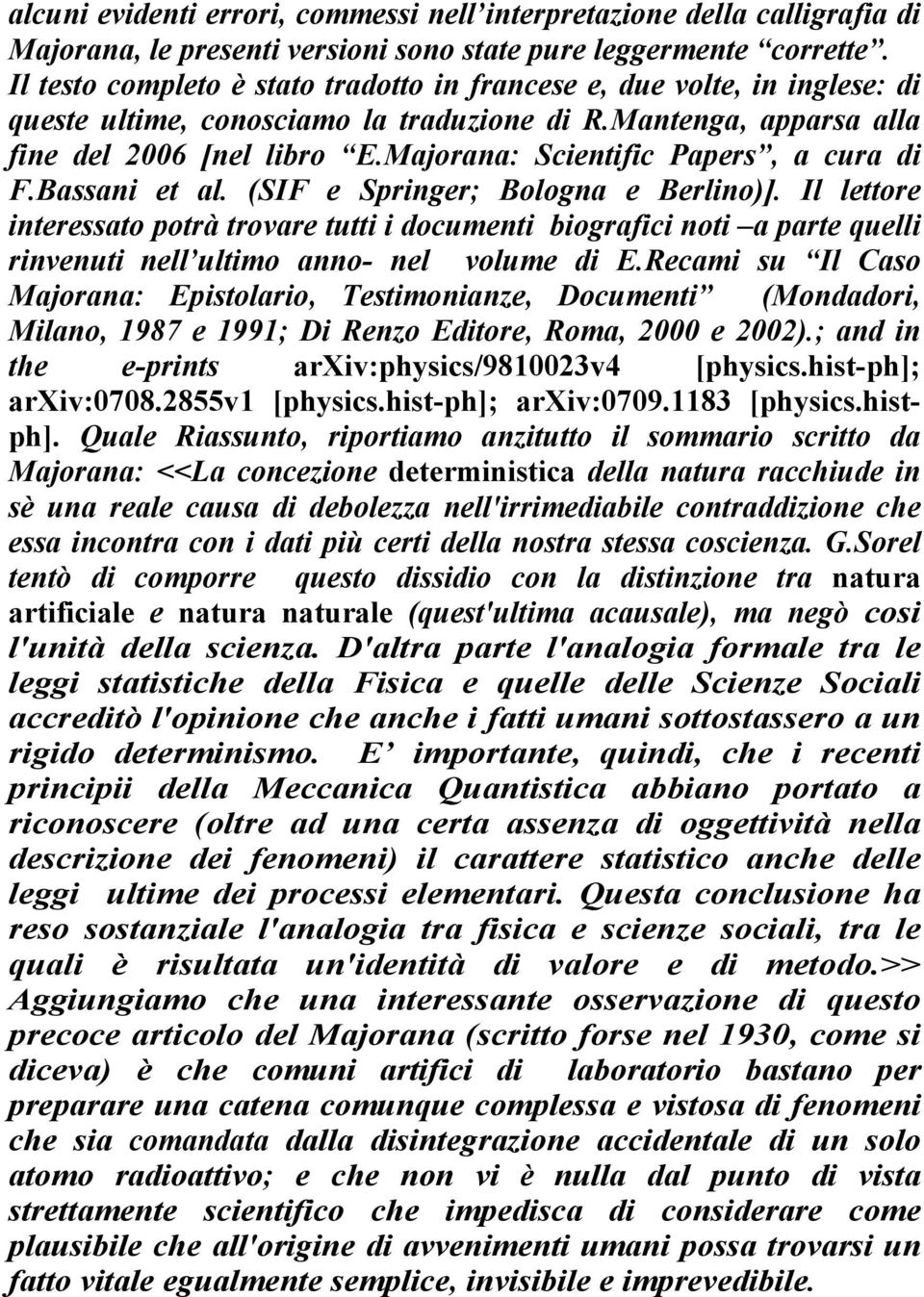 Majorana: Scientific Papers, a cura di F.Bassani et al. (SIF e Springer; Bologna e Berlino)].