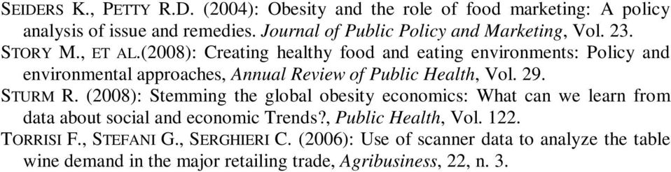 (2008): Creating healthy food and eating environments: Policy and environmental approaches, Annual Review of Public Health, Vol. 29. STURM R.