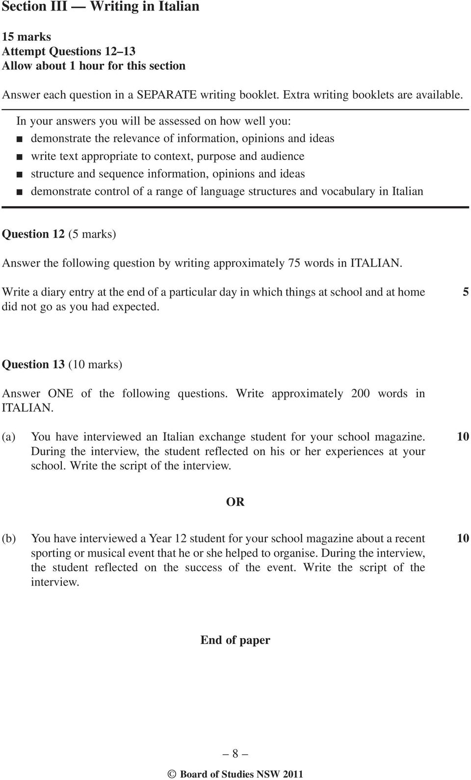 information, opinions and ideas demonstrate control of a range of language structures and vocabulary in Italian Question 12 (5 marks) Answer the following question by writing approximately 75 words