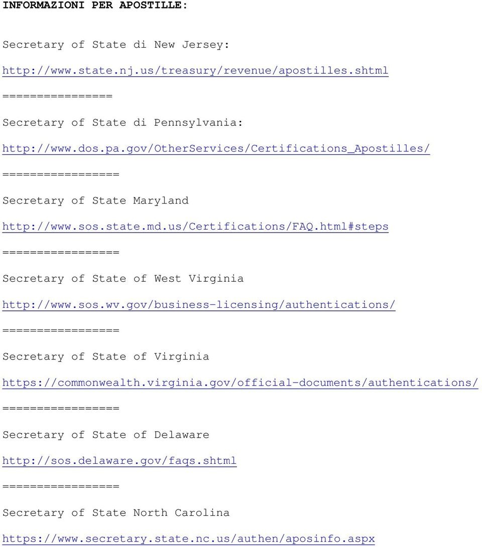 state.md.us/certifications/faq.html#steps Secretary of State of West Virginia http://www.sos.wv.