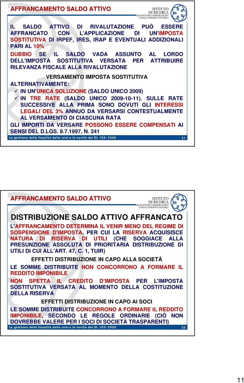 2009) IN TRE RATE (SALDO UNICO 2009-10-11).