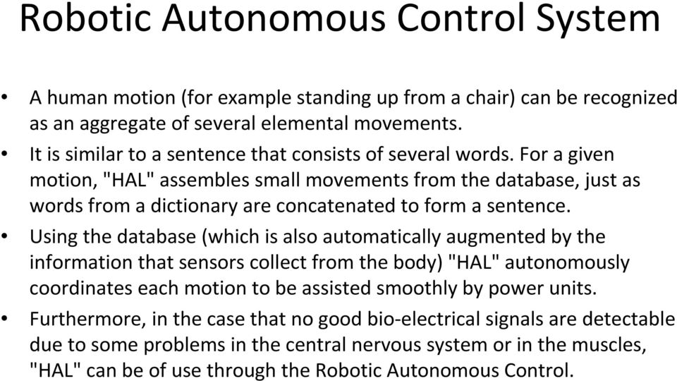 "For a given motion, ""HAL"" assembles small movements from the database, just as words from a dictionary are concatenated to form a sentence."