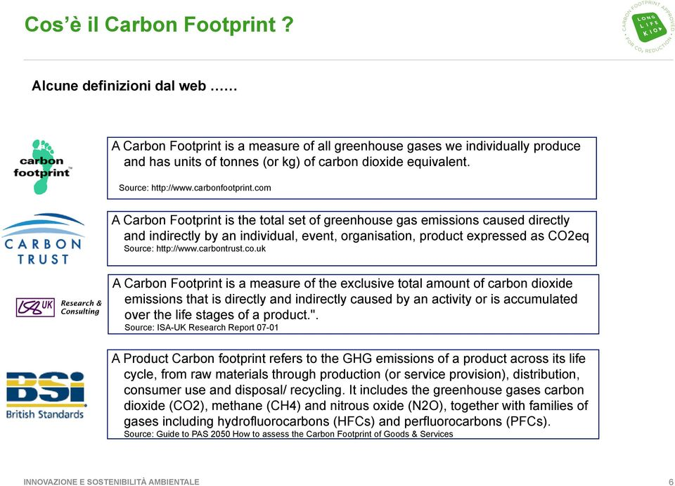 com A Carbon Footprint is the total set of greenhouse gas emissions caused directly and indirectly by an individual, event, organisation, product expressed as CO2eq Source: