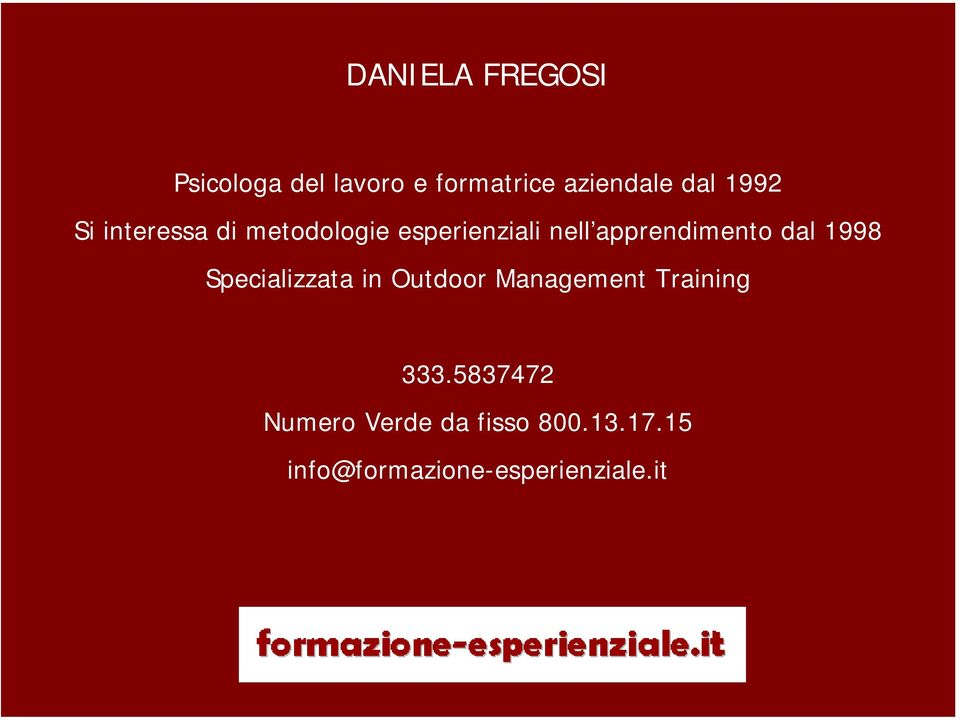 dal 1998 Specializzata in Outdoor Management Training 333.