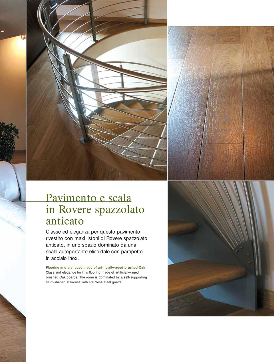 Flooring and staircase made of artificially-aged brushed Oak Class and elegance for this flooring made of