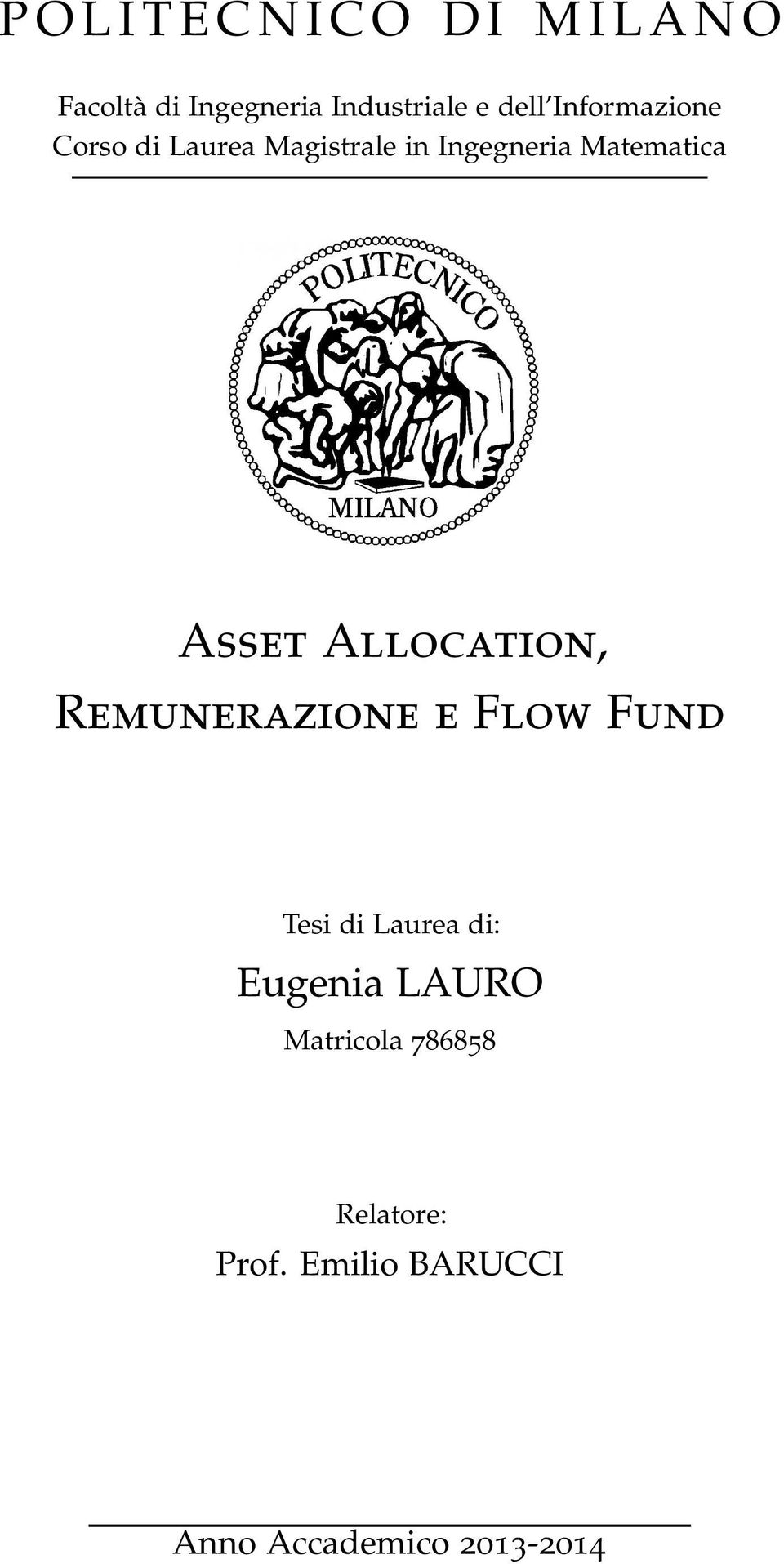 Asset Allocation, Remunerazione e Flow Fund Tesi di Laurea di: Eugenia