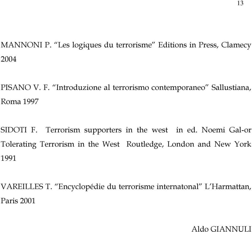 Terrorism supporters in the west in ed.