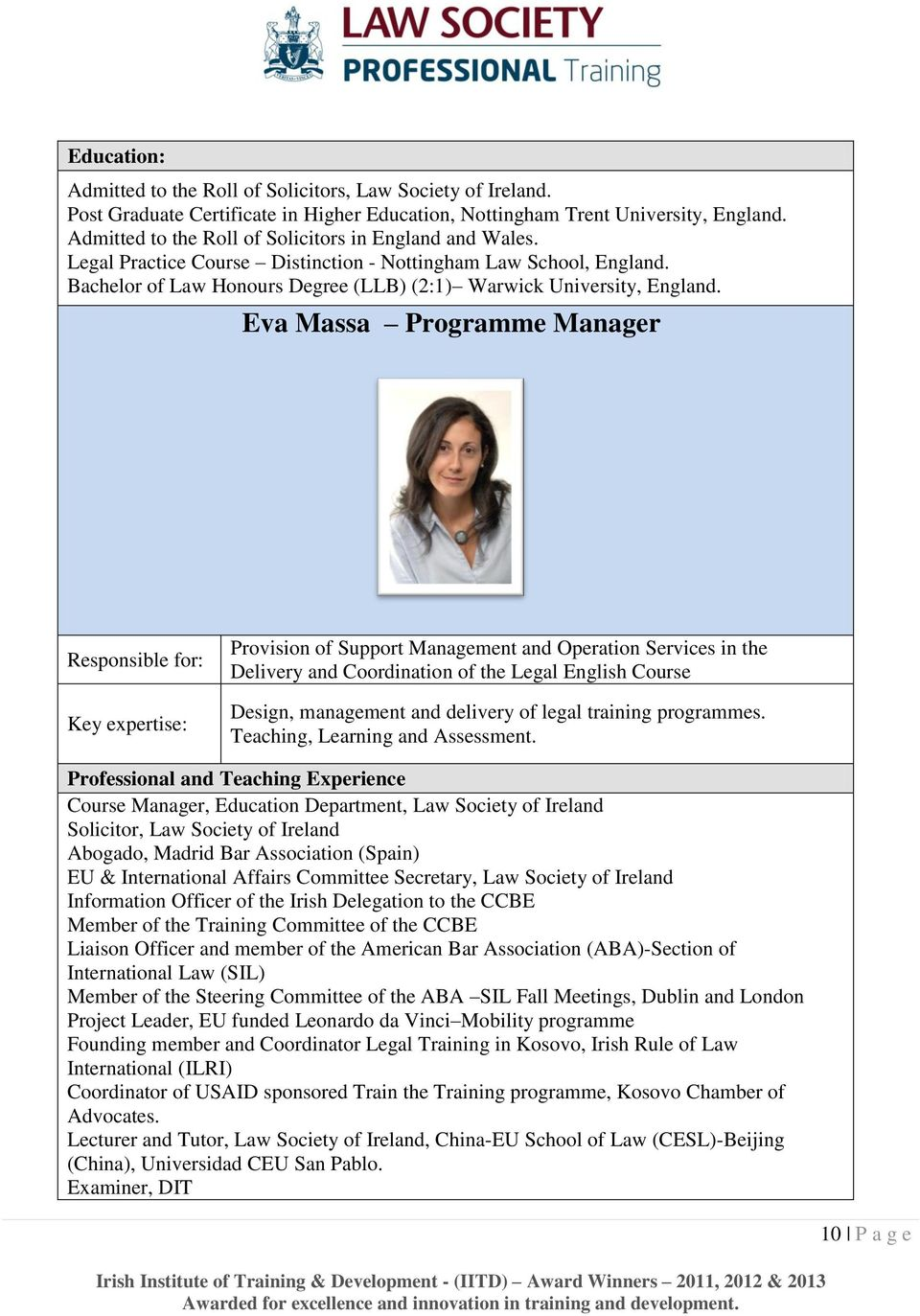 Eva Massa Programme Manager Responsible for: Key expertise: Provision of Support Management and Operation Services in the Delivery and Coordination of the Legal English Course Design, management and