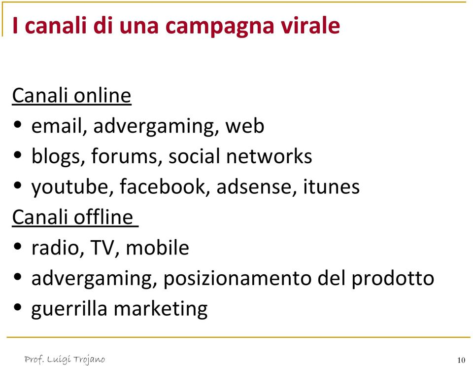 facebook, adsense, itunes Canali offline radio, TV,