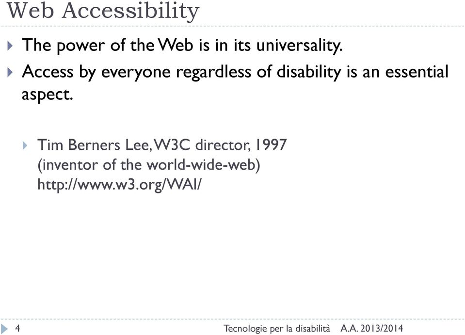 Access by everyone regardless of disability is an