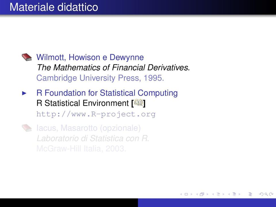 R Foundation for Statistical Computing R Statistical Environment [ ]