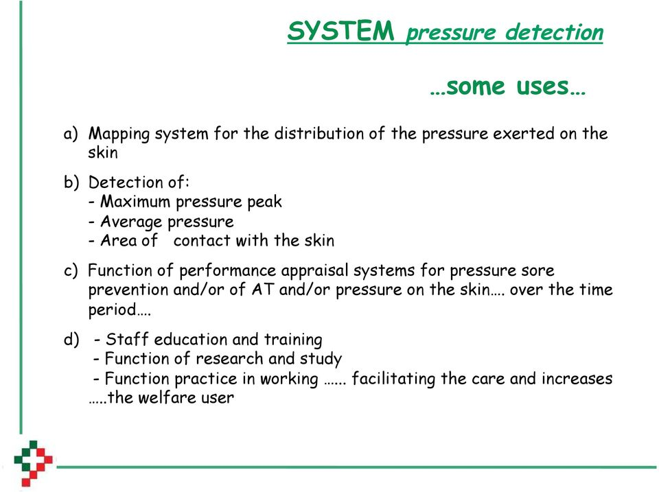systems for pressure sore prevention and/or of AT and/or pressure on the skin. over the time period.