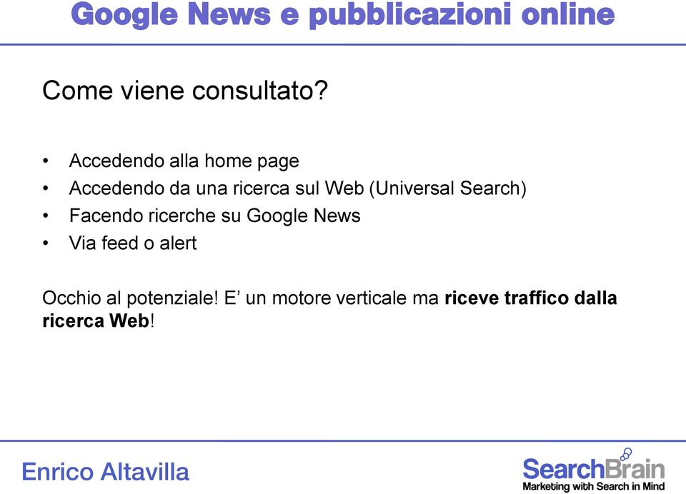 (Universal Search) Facendo ricerche su Google News Via